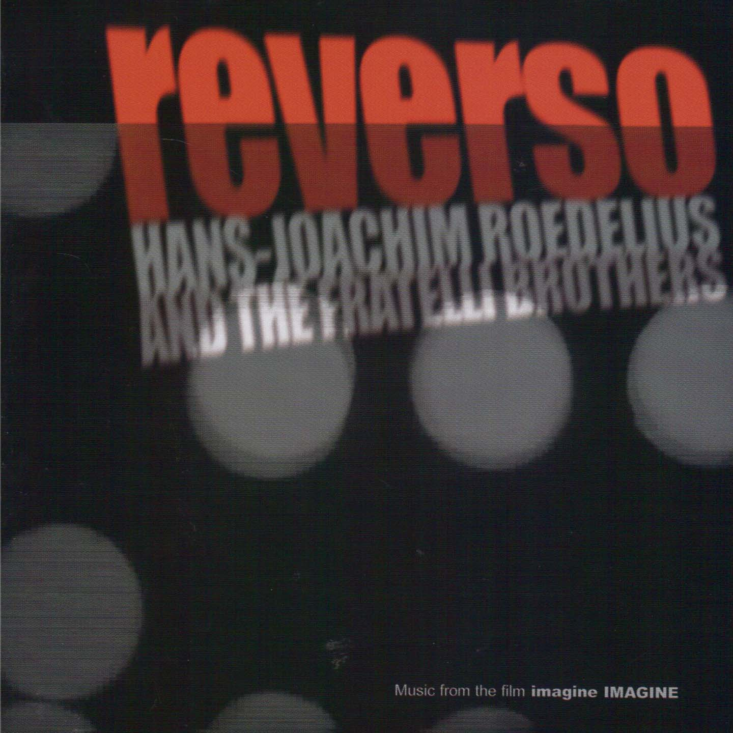 HANS-JOACHIM ROEDELIUS & THE FRATELLI BROTHERS - Reverso - CD