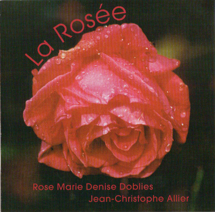 Rose Marie Denise Doblies - Jean-Christophe Allier - La Rosée