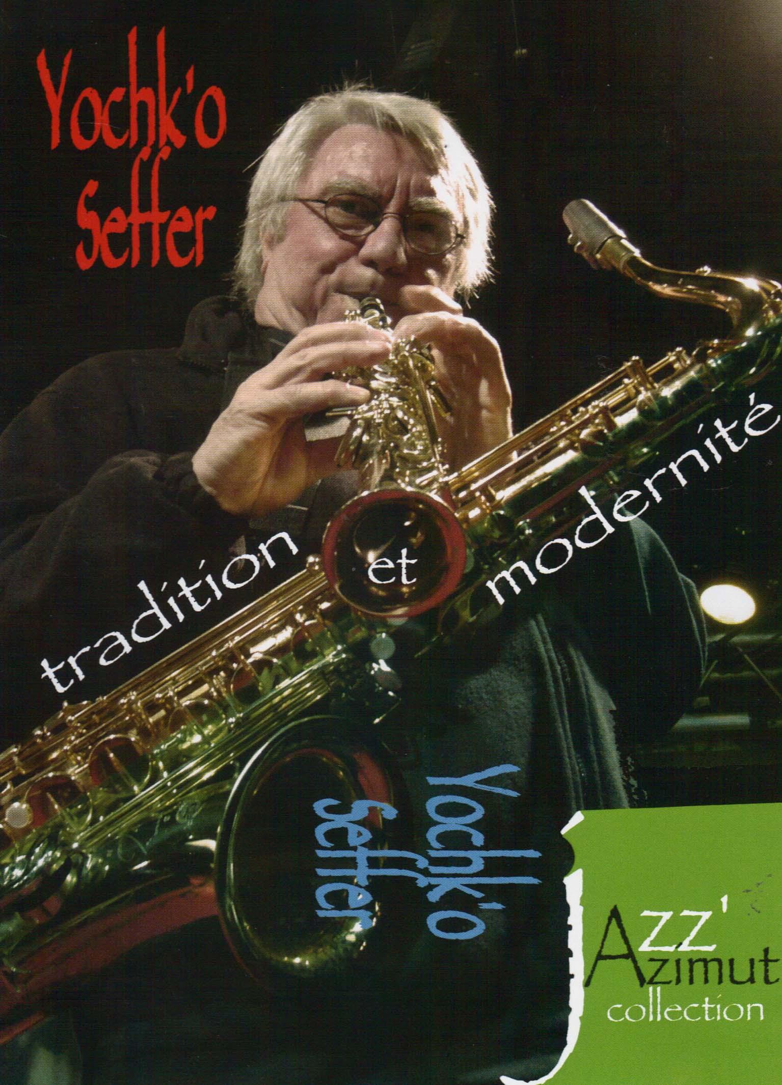 YOCHK'O SEFFER - Tradition Et Modernité - DVD
