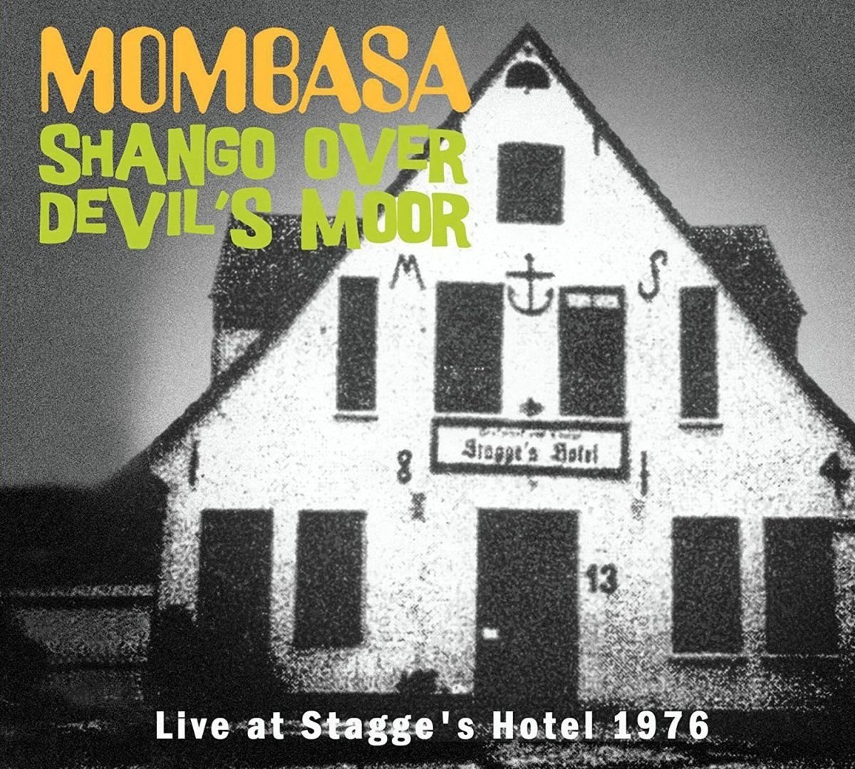 MOMBASA - Shango Over Devil's Moor - Live At Stagge's Hotel 1976 - CD