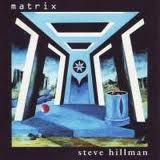 STEVE HILLMAN - Matrix - CD