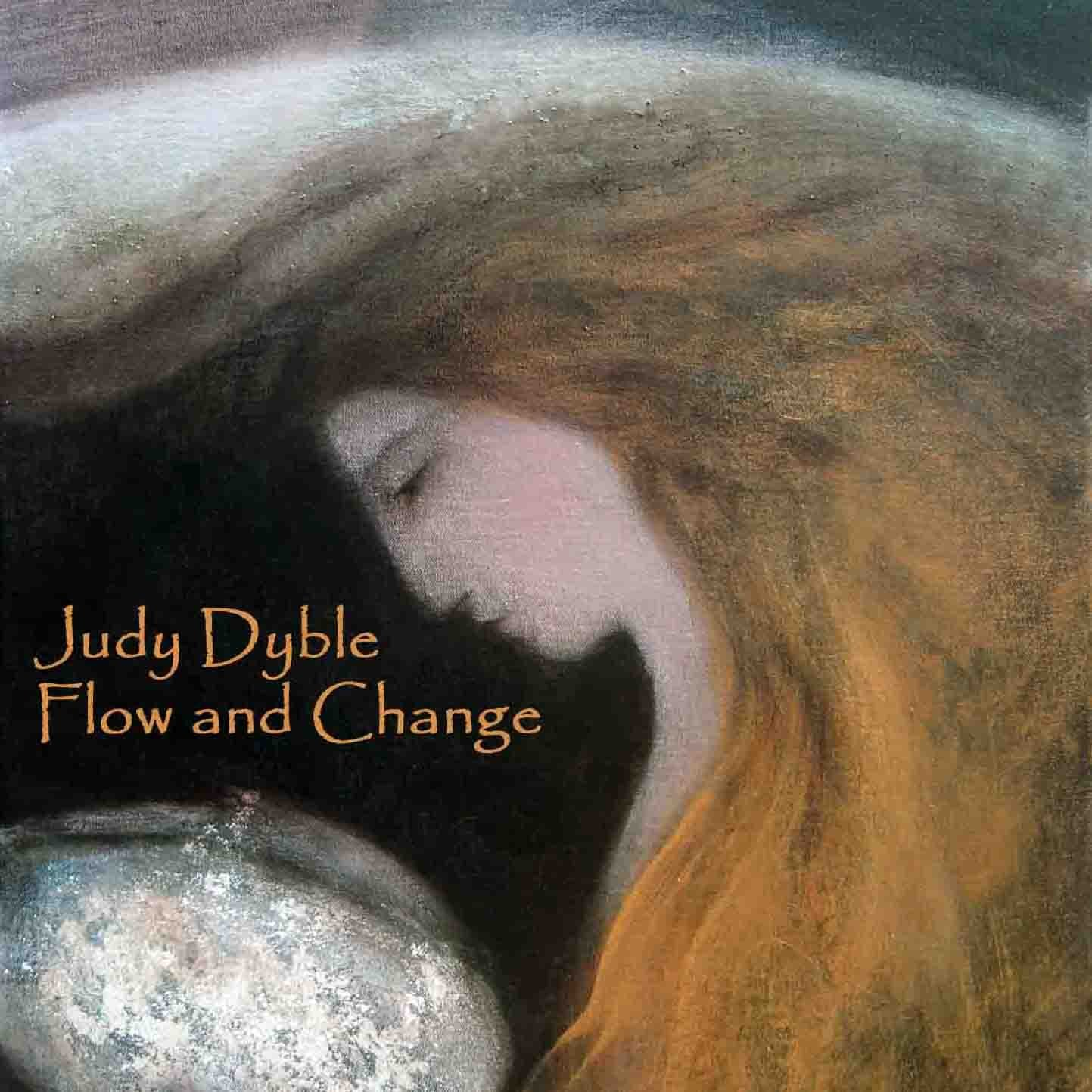 Judy DYBLE - Flow And Change