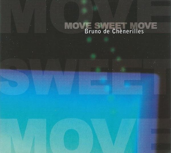 BRUNO DE CHENERILLES - Move Sweet Move - DVD