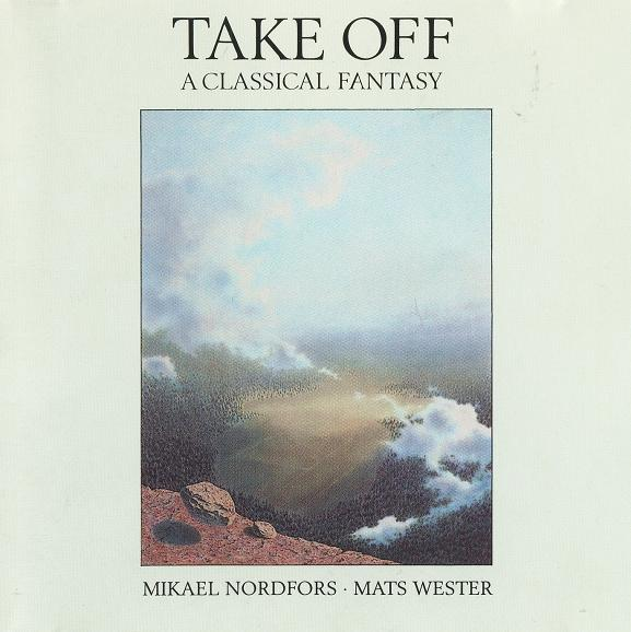 MIKAEL NORDFORS & MATS WESTER - Take Off - A Musical Fantasy - CD