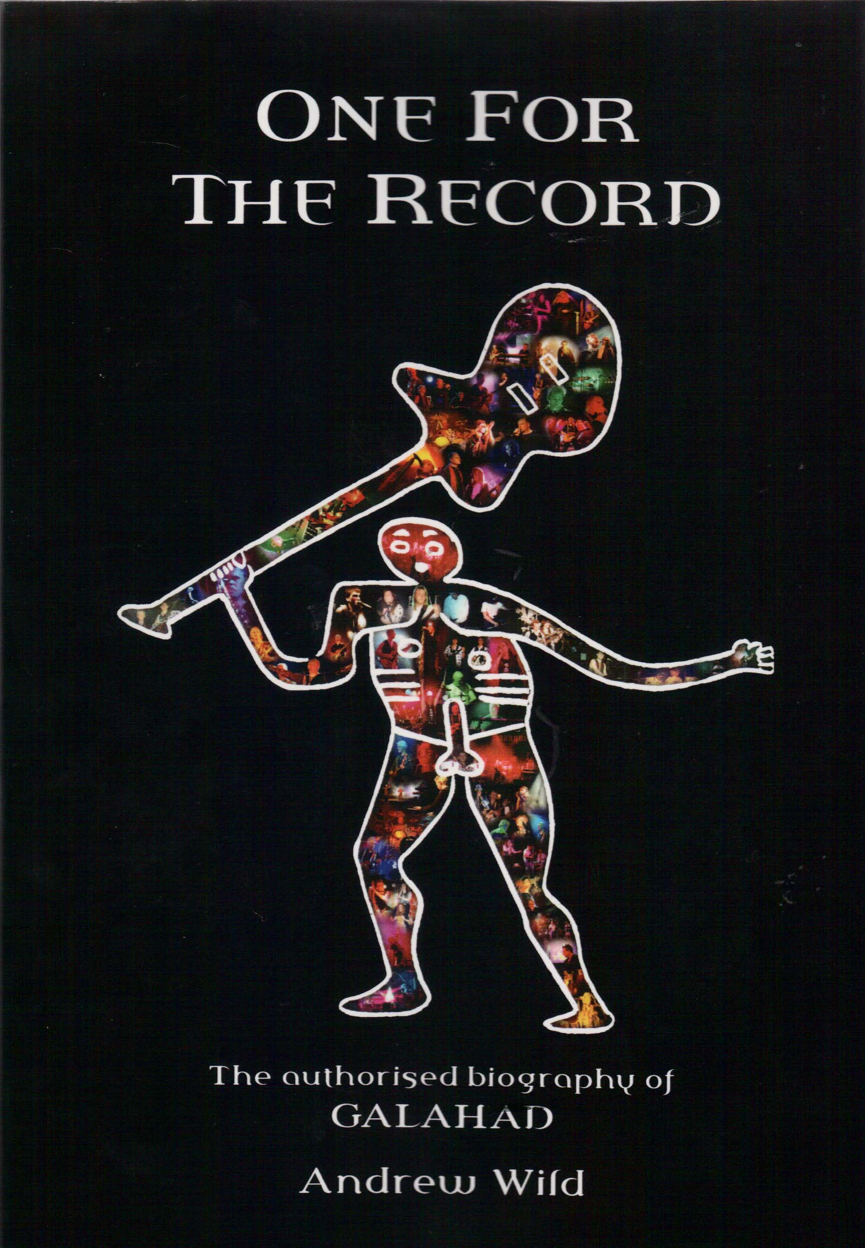 ANDREW WILD - One For The Record - The Authorised Biography Of Galahad - Livre