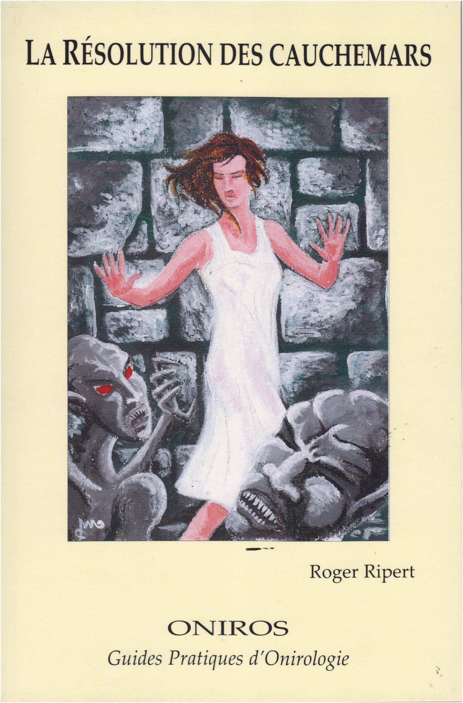 ROGER RIPERT - La Résolution Des Cauchemars - Livre
